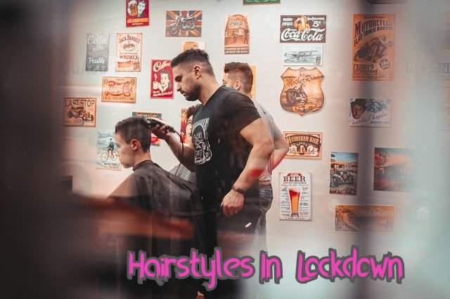 Hairstyles In Lockdown