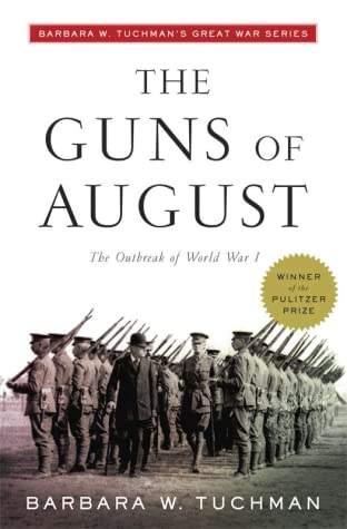 THE GUNS OF AUGUST BY BARBARA TUCHMAN